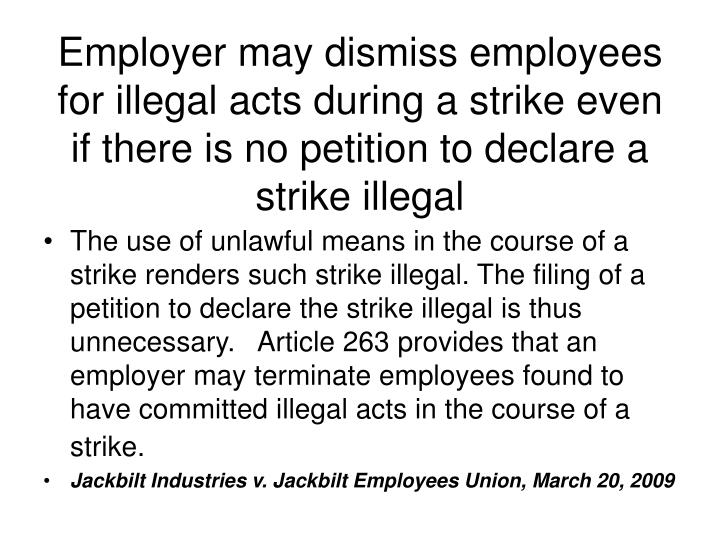 Employer may dismiss employees for illegal acts during a strike even if there is no petition to declare a strike illegal