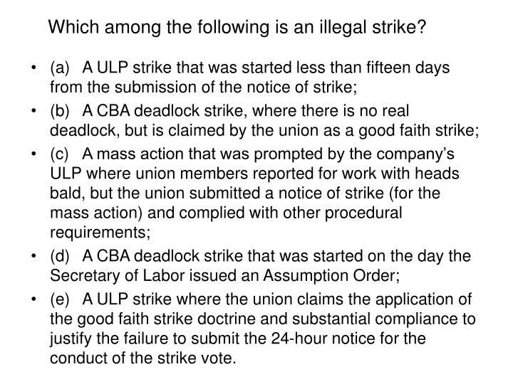 Which among the following is an illegal strike?