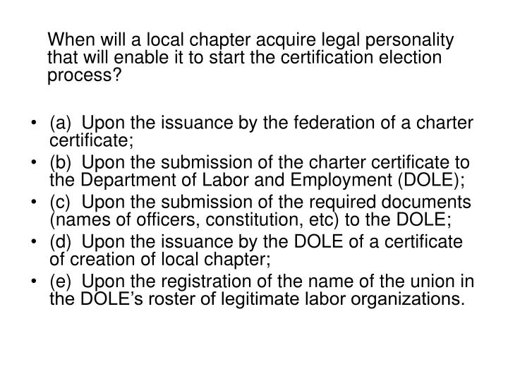 When will a local chapter acquire legal personality that will enable it to start the certification election process?
