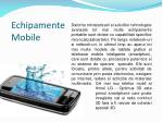 echipamente mobile