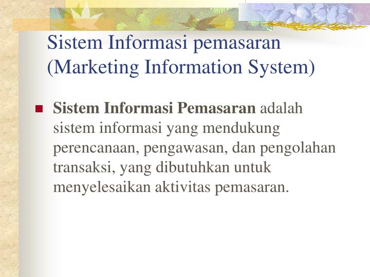 Sistem informasi pemasaran marketing information system