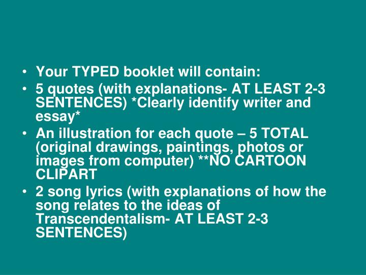 Your TYPED booklet will contain:
