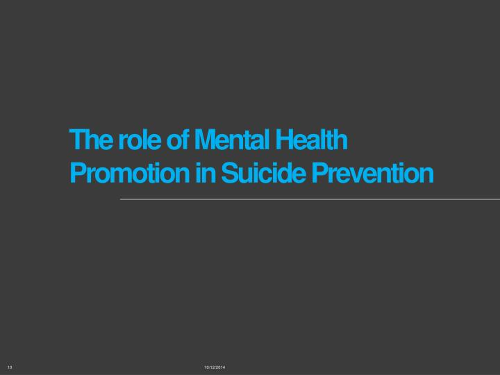 The role of Mental Health Promotion in Suicide Prevention