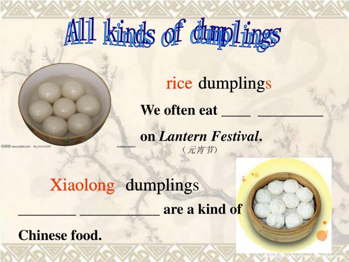 All kinds of dumplings