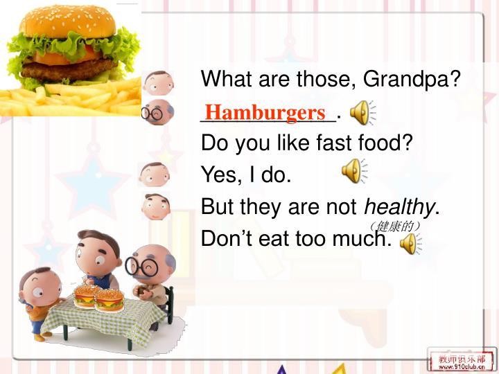 What are those, Grandpa?