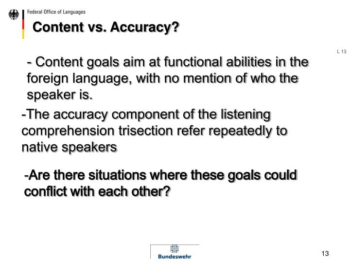 Content vs. Accuracy?