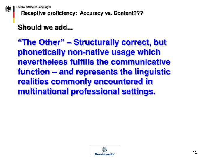 Receptive proficiency:  Accuracy vs. Content???