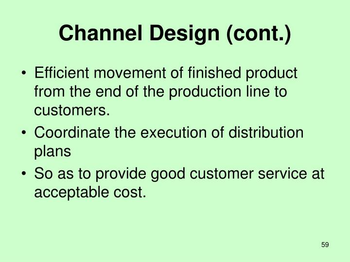 Channel Design (cont.)