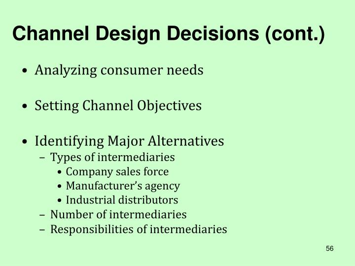 Channel Design Decisions (cont.)