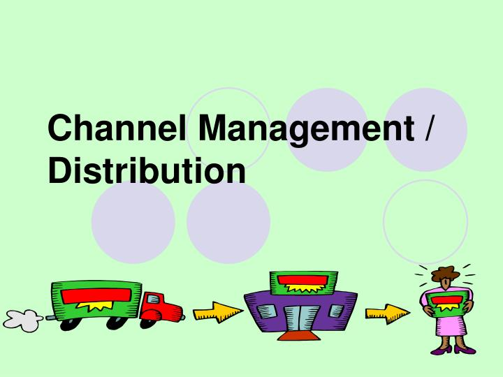 Channel management distribution