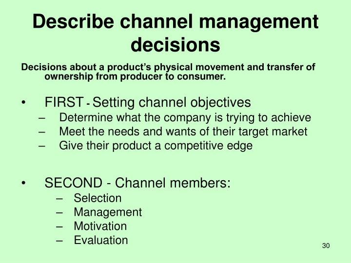 Describe channel management decisions