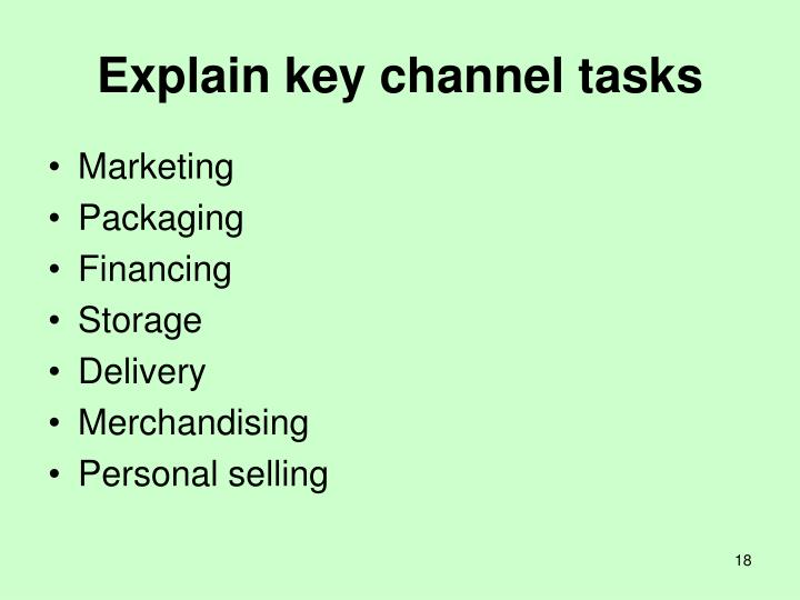 Explain key channel tasks