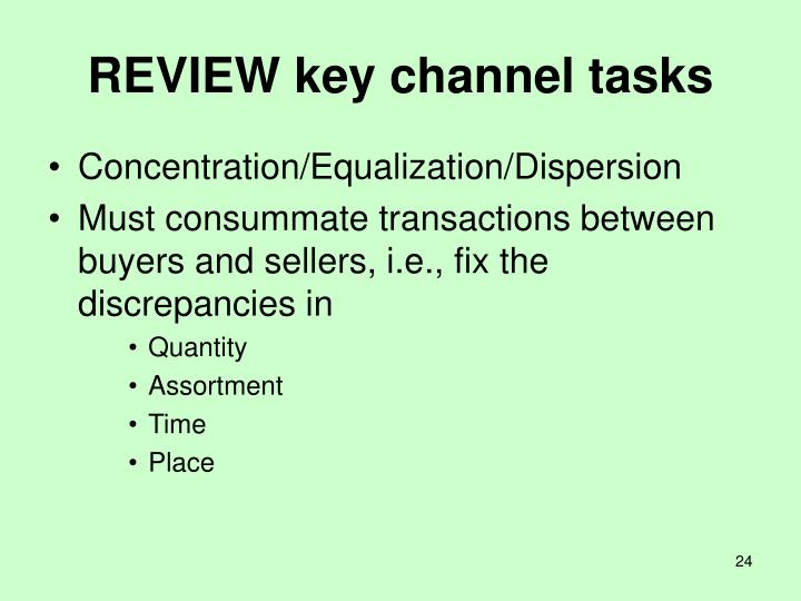 REVIEW key channel tasks