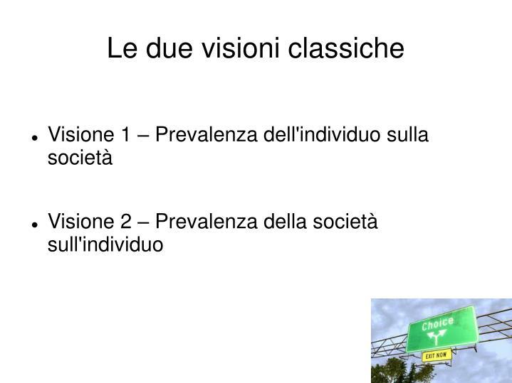 Le due visioni classiche