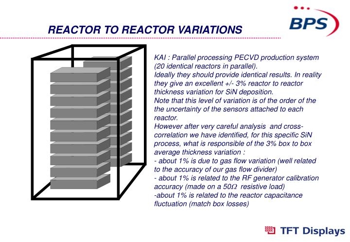 REACTOR TO REACTOR VARIATIONS