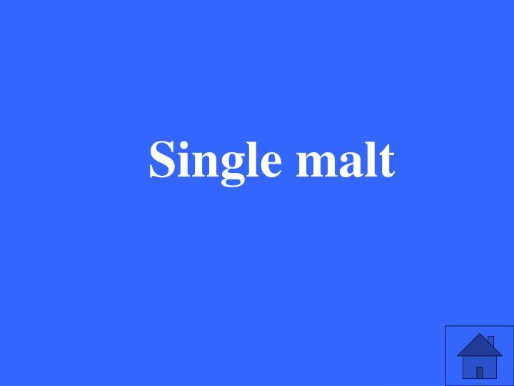 Single malt