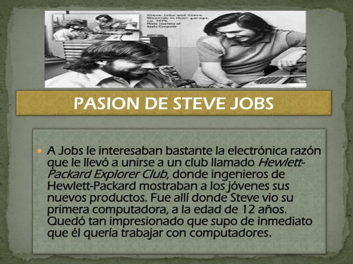 A Jobs le interesaban bastante la electrónica razón que le llevó a unirse a un club llamado