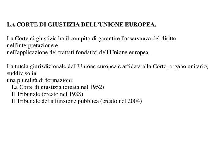 LA CORTE DI GIUSTIZIA DELL'UNIONE EUROPEA.