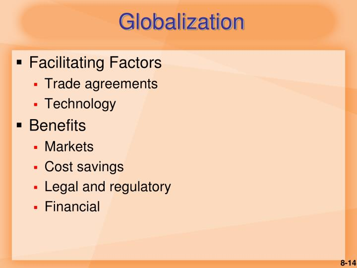 the benefits and drawbacks of the incessant process of globalization Globalization and economic development in nigeria corresponding author: adeleke omolade 7 | page economies far from fetching benefits of the global market, because they cannot compete with.