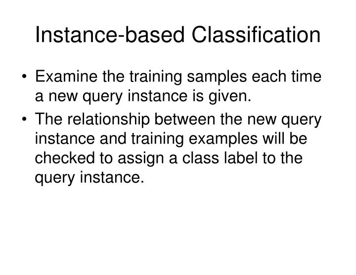 Instance based classification