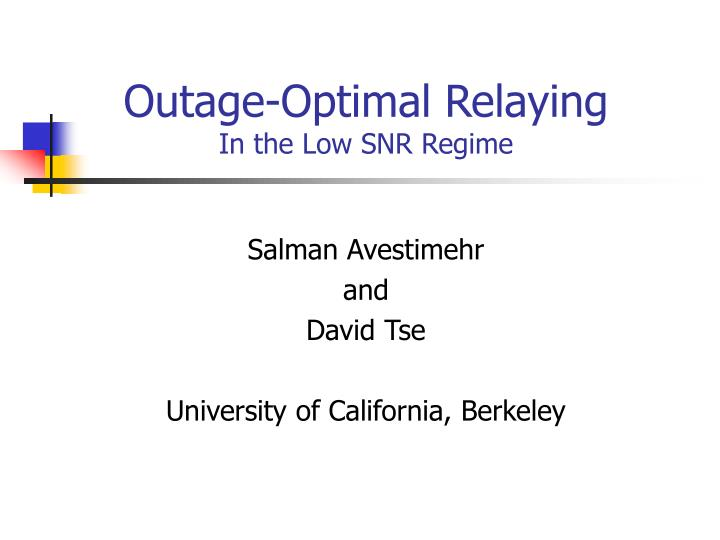 Outage optimal relaying in the low snr regime