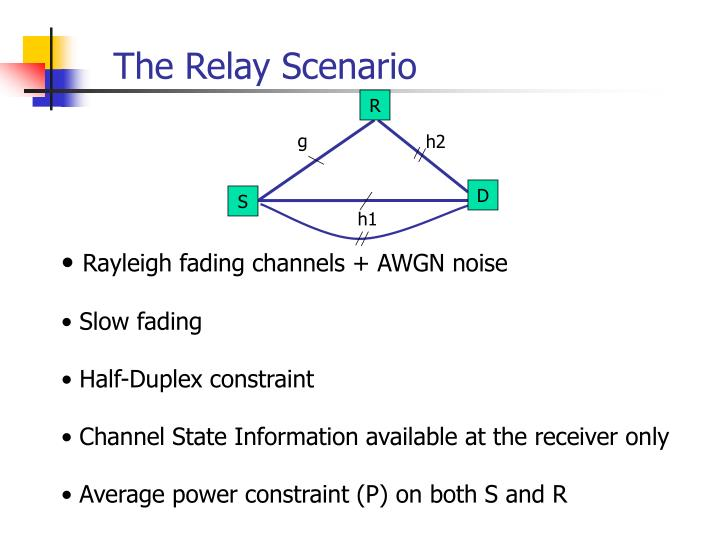 The Relay Scenario