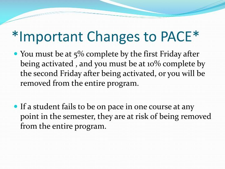 *Important Changes to PACE*