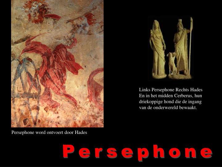 Links Persephone Rechts Hades En in het midden