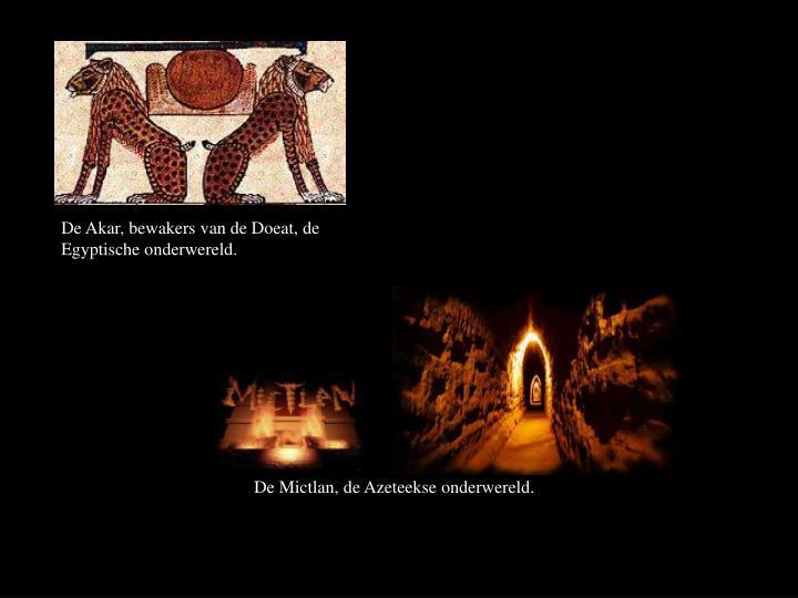 De Akar, bewakers van de Doeat, de Egyptische onderwereld.