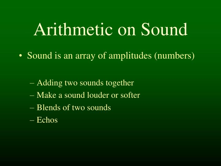 Arithmetic on sound