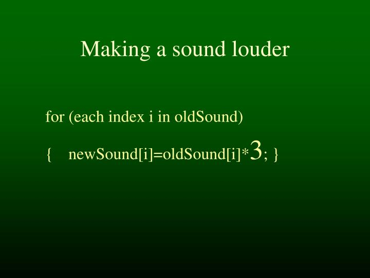 Making a sound louder