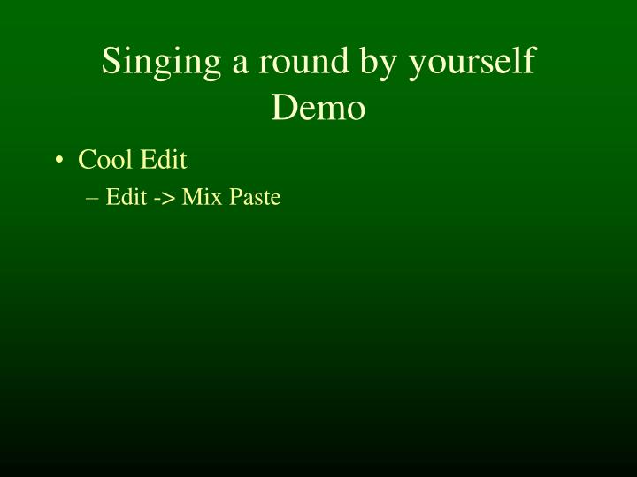 Singing a round by yourself Demo
