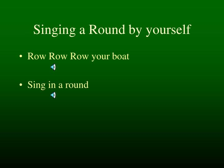 Singing a Round by yourself