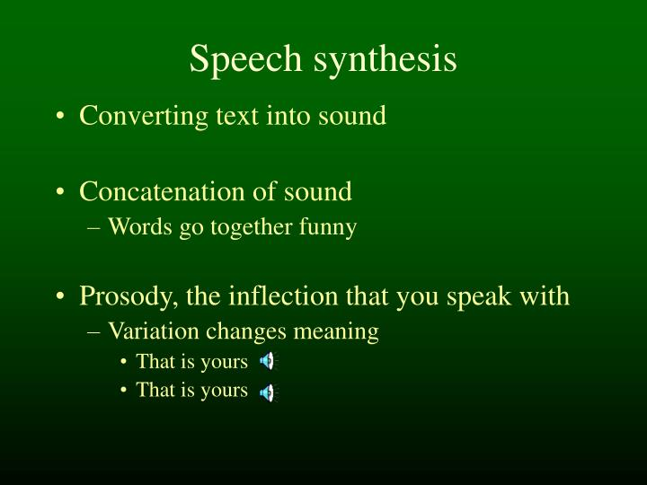 Speech synthesis