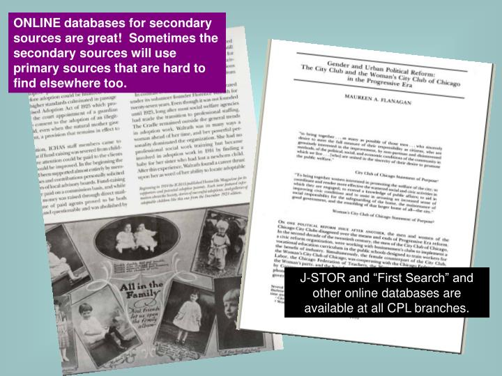 ONLINE databases for secondary sources are great!  Sometimes the secondary sources will use primary sources that are hard to find elsewhere too.