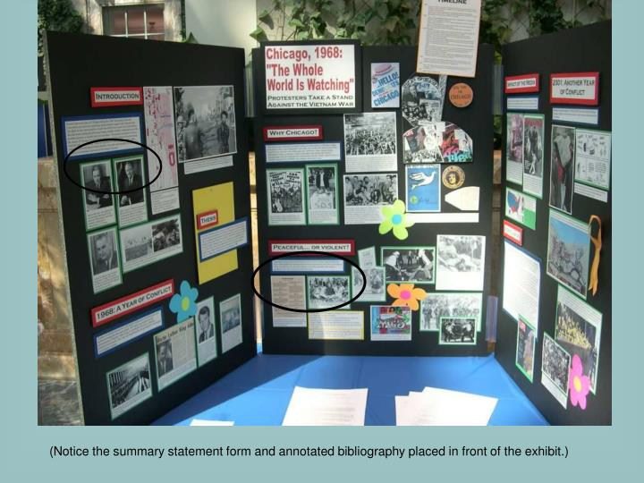 (Notice the summary statement form and annotated bibliography placed in front of the exhibit.)