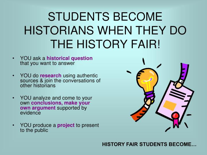 Students become historians when they do the history fair