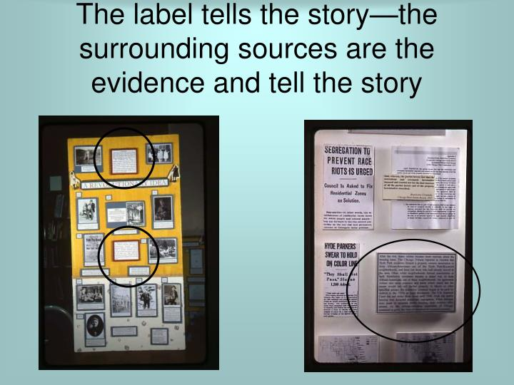 The label tells the story—the surrounding sources are the evidence and tell the story