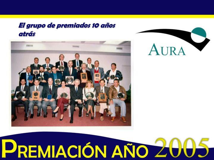 El grupo de premiados 10 años atrás