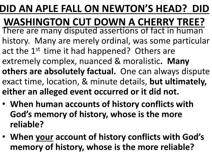 DID AN APLE FALL ON NEWTON'S HEAD?  DID WASHINGTON CUT DOWN A CHERRY TREE?