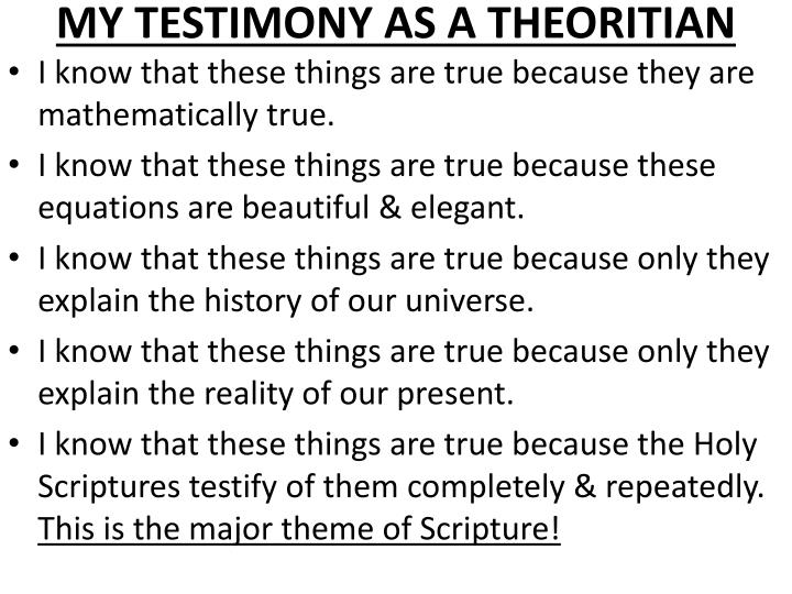 MY TESTIMONY AS A THEORITIAN