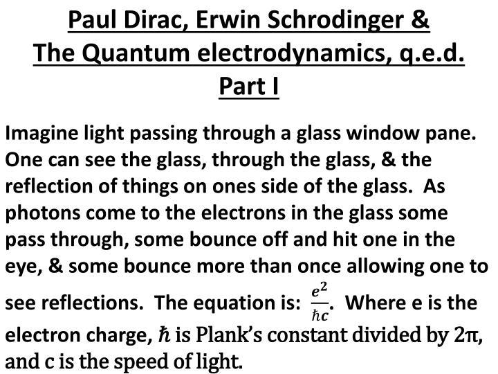 Paul Dirac, Erwin Schrodinger &