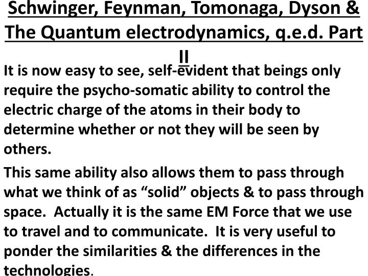 Schwinger, Feynman, Tomonaga, Dyson & The Quantum electrodynamics, q.e.d. Part II