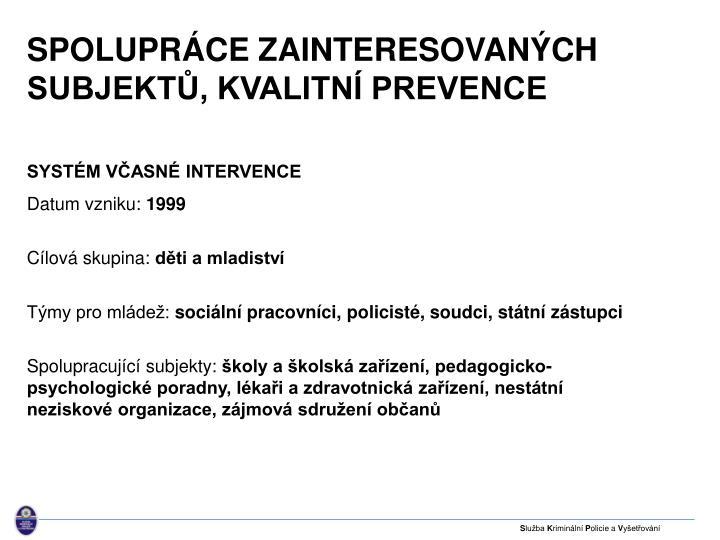 Spolupráce zainteresovaných subjektů, kvalitní prevence