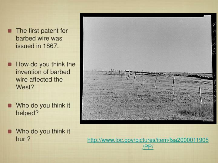 The first patent for barbed wire was issued in 1867.