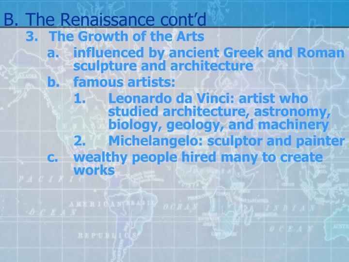 B.The Renaissance cont'd
