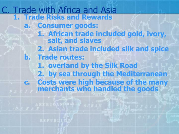 C.Trade with Africa and Asia