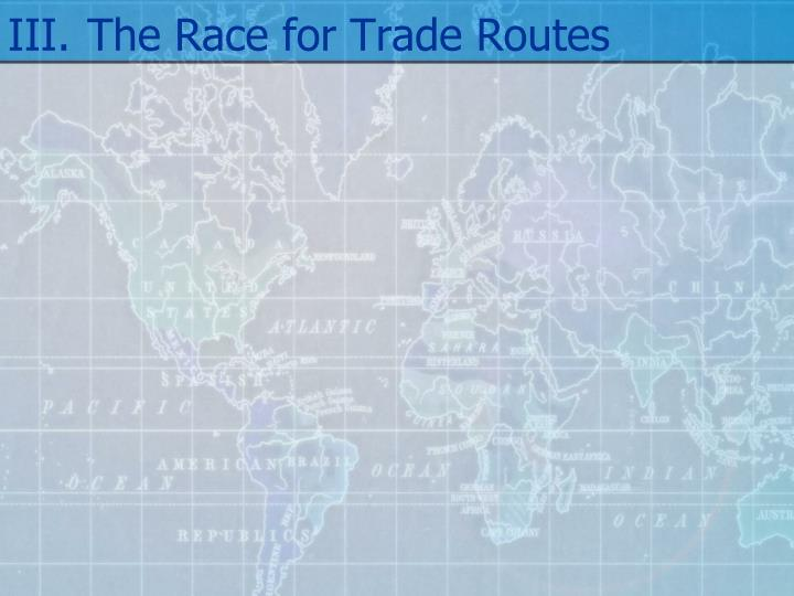 III.The Race for Trade Routes