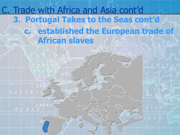 C.Trade with Africa and Asia cont'd