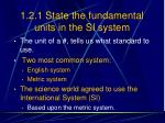 1 2 1 state the fundamental units in the si system1